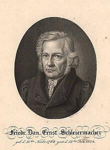 Friedrich Daniel Ernst Schleiermacher 21.11.1768 - 12.2.1834